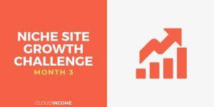 Niche site growth challenge month 3