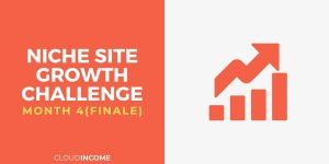 Niche site growth challenge month 4 the finale