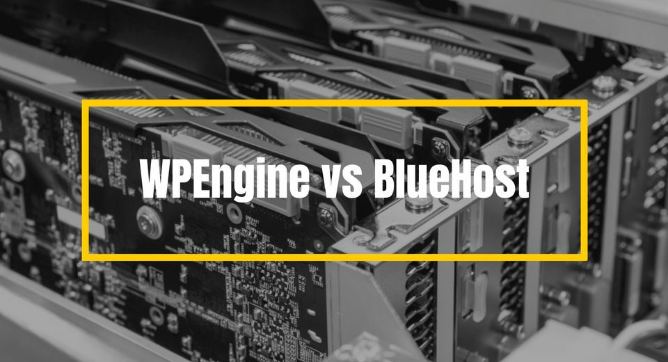 WpEngine vs BlueHost Comparison & Review