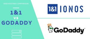 1&1 vs GoDaddy Hosting – What You Need To Know in 2019