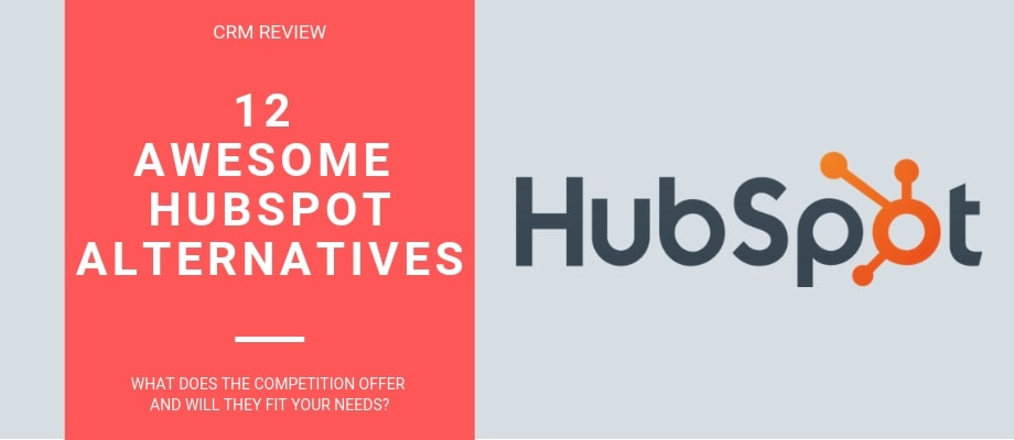 12 HubSpot Alternatives [2019] - Find The Right CRM For Your Business