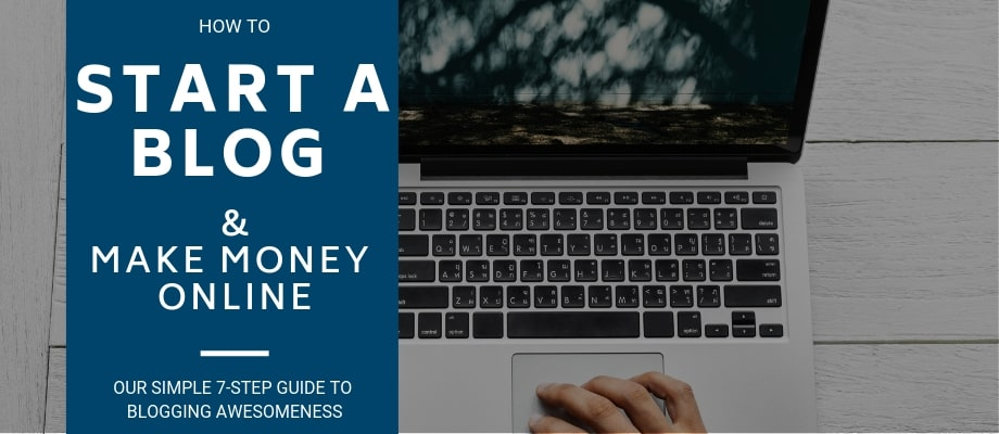 8 Steps How to Start a Blog (and Make Money as a Blogger) in 2019 - A Complete Guide For Beginners