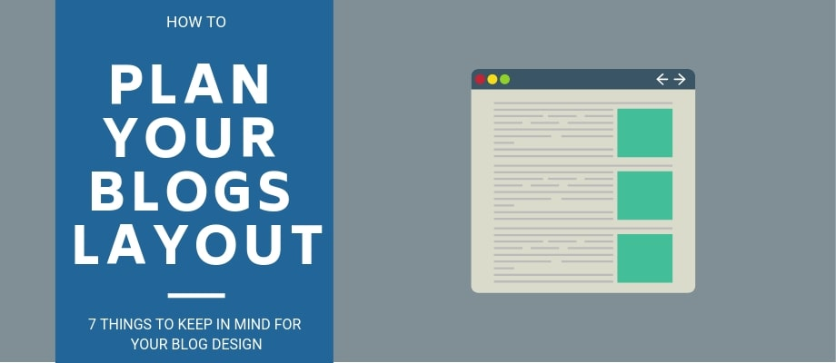 Planning The Layout & Design of Your Blog: 7 Things You Should Know Before You Start