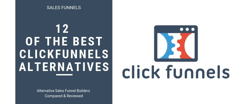 12 of The Very Best Clickfunnels Alternatives for 2019 & Beyond