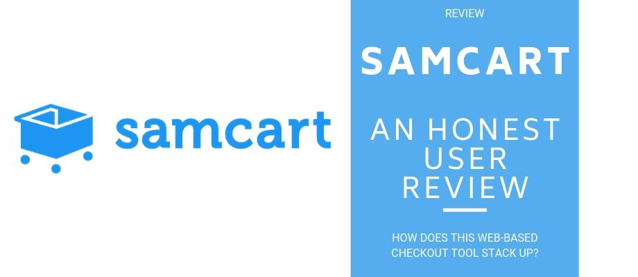 SamCart Review 2019 - My Experience and An Honest Review