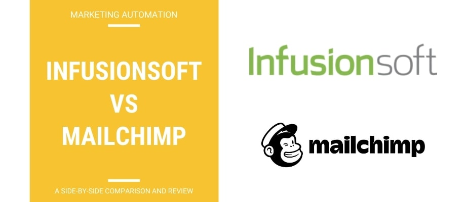 Infusionsoft vs MailChimp – A Side-By-Side Review & Comparison
