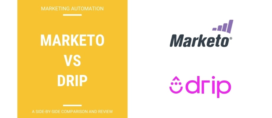 Marketo vs Drip- A Side-By-Side Review & Comparison