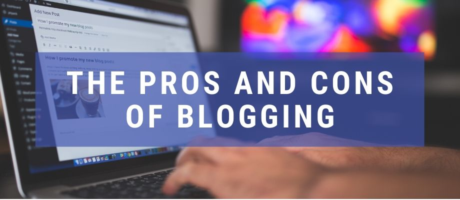 the pros and cons of blogging