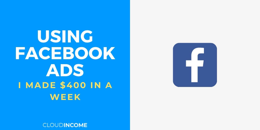 Case study how i made $400 with facebook ads in one week