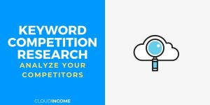 Keyword competition research 101