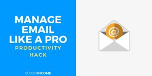 Productivity hack how to manage email like a pro