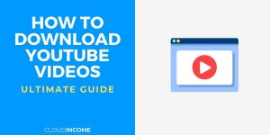 How To Download YouTube Videos – The 4 Best And Easiest Methods